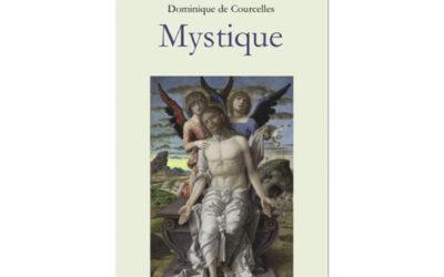 Parution : Septembre 2020, parution «Mystique», Dominique de Courcelles
