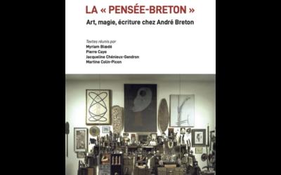 Parution : La «Pensée-Breton» Art, magie, écriture chez André Breton